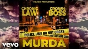 Chronic Law - Murda ft. CrownBoss